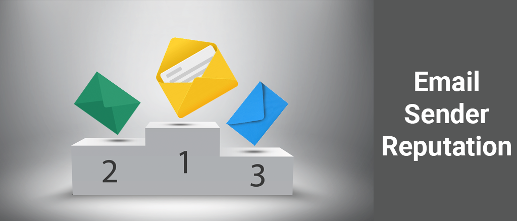 Email Sender Reputation definition, importance, monitoring and improving